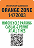 Traffic sign showing text University of Queensland, Orange Zone, 1472003, Motorcycle Parking Casual and Permit at all times